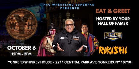 WWE HOF - RIKISHI in Westchester -Eat, Meet & Greet tickets