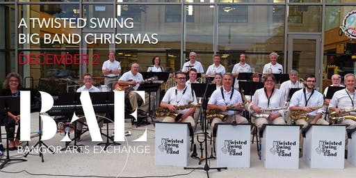 A Twisted Swing Big Band Christmas! at the Bangor Arts Exchange