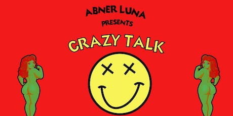 Crazy Talk (Dance Party with open bar and aliens in Brooklyn) tickets