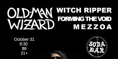 OLD MAN WIZARD, Witch Ripper, Forming The Void, Mezzoa tickets