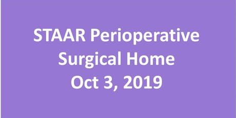 STAAR Perioperative Surgical Home Thu, Oct 3, 2019 tickets
