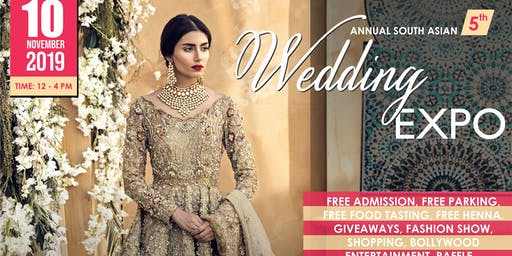 ANNUAL SOUTH ASIAN 5th WEDDING EXPO