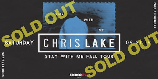 Chris Lake: Stay With Me Tour - Dallas