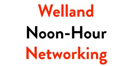 Welland Noon-Hour Networking Start-Up Meeting