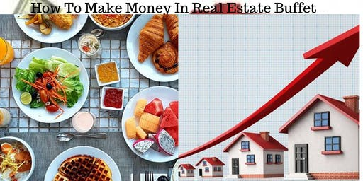 BREAKFAST BUFFET and HOW TO MAKE MONEY IN REAL ESTATE