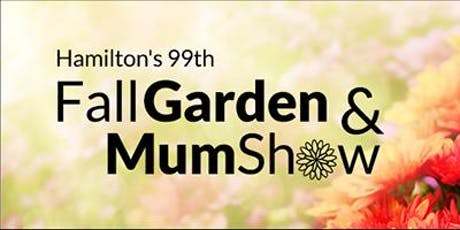 Hamilton's 99th Fall Garden & Mum Show tickets