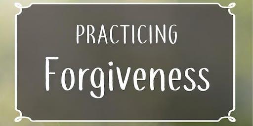Practicing Forgiveness