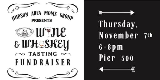 Third Annual Wine & Whiskey Tasting Fundraiser for Hudson Area Moms Group