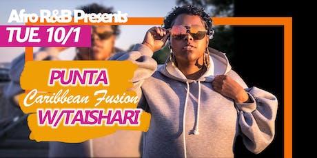 Afro  R&B Presents: Punta Caribbean Fusion w/ Taishari tickets