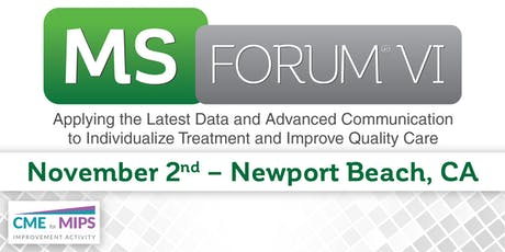 MS Forum® VI: Applying the Latest Data and Advanced Communication to Individualize Treatment and Improve Quality Care - Newport Beach tickets