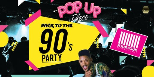 The Big Student 90s Party at FourFour - Pop Up Disco