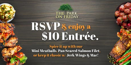 $10 Entree at The Park Friday! tickets