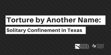 Torture by Another Name: Solitary Confinement in Texas tickets