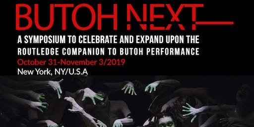 Butoh Next: Paper presentations about butoh history, contemporary practice, and what's beyond butoh