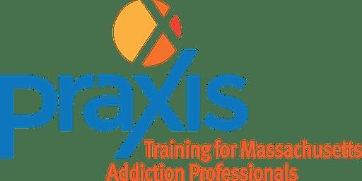 Praxis Regional Training: Western MA: Opioid Overdose Prevention