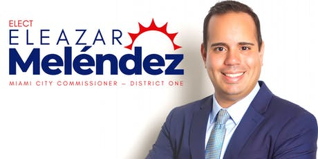 Eleazar Melendez for City of Miami Commission District 1 Fundraising tickets