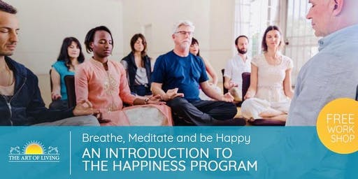 Breath, Meditate & Be Happy - An Intro workshop  to The Happiness Program