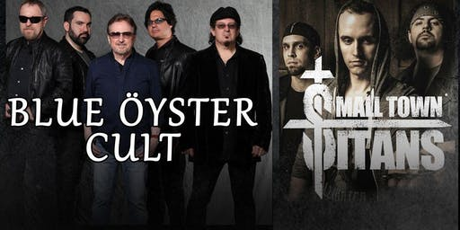 Blue Oyster Cult with special guest Small Town Titans