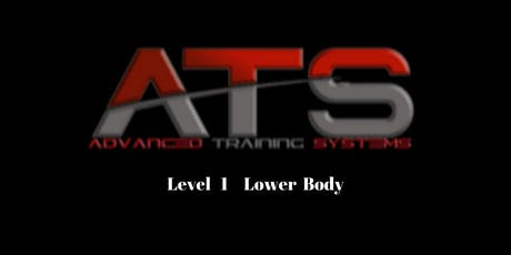 Advanced Training Systems (ATS) Level 1 Lower Body tickets