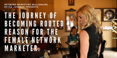 Rooted In Reason™ for the Female Network Marketer tickets