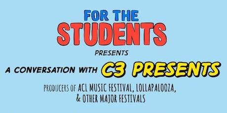 For The Students Presents: A Conversation with ACL Fest's C3 Presents tickets