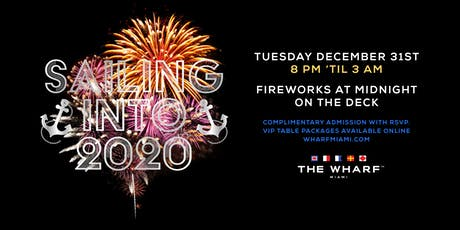 Sailing into 2020! New Year's Eve at The Wharf Miami tickets