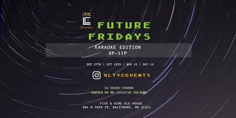 LTYC Presents... Future Friday's Karaoke Edition! tickets