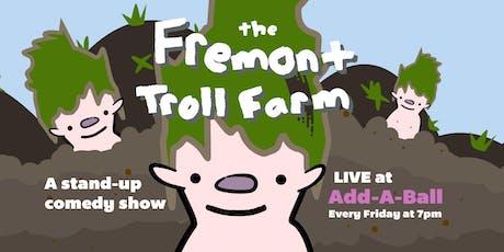 The Fremont Troll Farm tickets