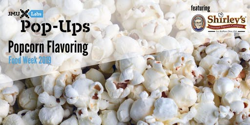 Pop-Up Workshop: Popcorn Flavoring with Shirley's Popcorn (Food Week 2019)