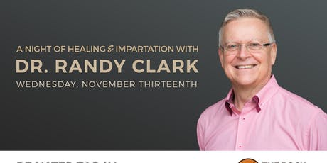 A Night of Healing and Impartation with Randy Clark tickets