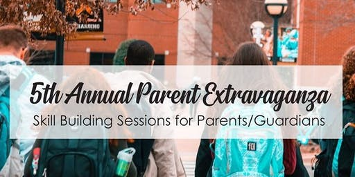 5th Annual Parent Extravaganza (Please Choose Only 3 Sessions)