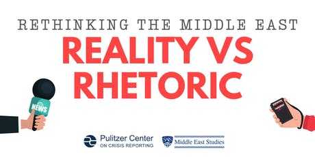 Rethinking the Middle East: Reality vs Rhetoric tickets
