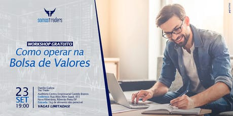 WORKSHOP GRATUITO: COMO OPERAR NA BOLSA DE VALORES ingressos