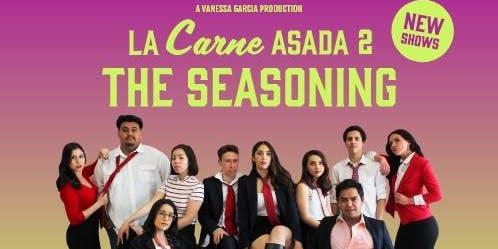 La Carne Asada 2: The Seasoning
