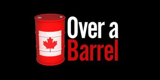 Over a Barrel - Edmonton Screening