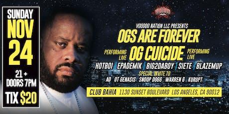 Voodoo Nation LLC  Presents  OG Cuicide/OG'S ARE FOREVER tickets