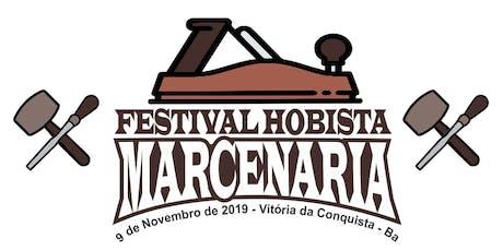 FESTIVAL HOBISTA de MARCENARIA ingressos