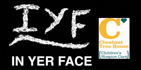 In Yer Face in Haywards Heath tickets
