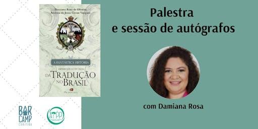 Palestra e sessão de autógrafos com Damiana Rosa
