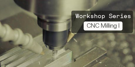 CNC Milling I: Basic Safety and Operation tickets
