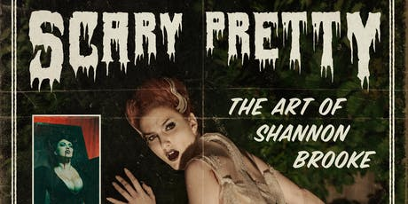 Scary Pretty: The Art of Shannon Brooke - Book Signing, Live Models, Art Show  tickets