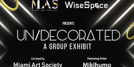 Undecorated/Office invasion Miami Art Society and The Wise Space.  tickets
