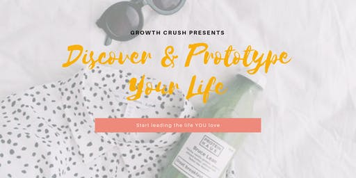 Discover and Prototype Your Life!