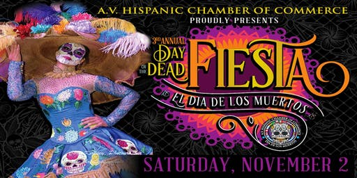 AV Hispanic Chamber Of Commerce 3rd Annual Dia De Los Muertos Fiesta