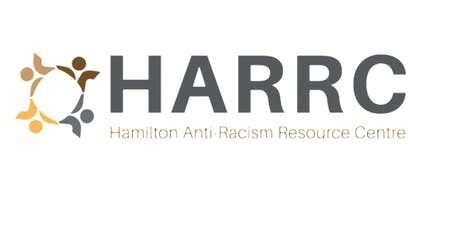 The Hamilton Anti-Racism Resource Centre (HARRC) Community Consultation tickets