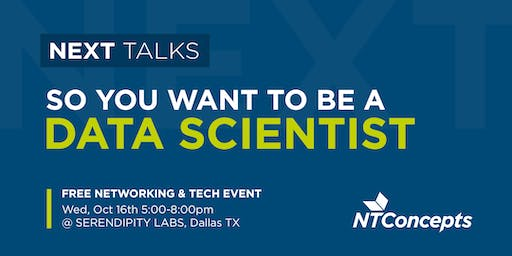 NEXT Talks: So You Want to be a Data Scientist