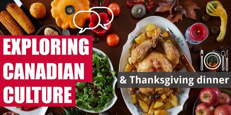 Exploring Canadian Culture + Thanksgiving Dinner tickets