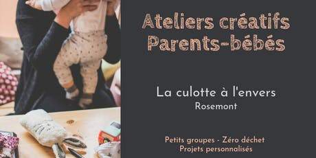 Atelier créatif parents-bébés - La Culotte à l'Envers tickets