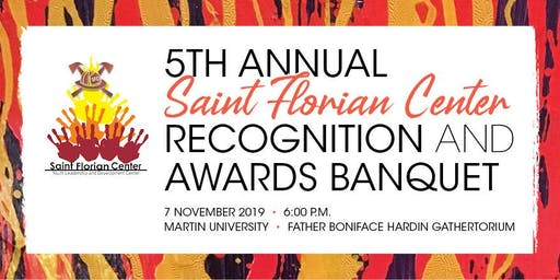 5th Annual Saint Florian Center Recognition & Awards Banquet