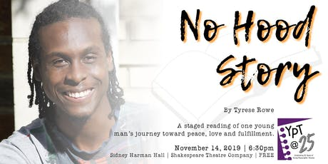 No Hood Story by Tyrese Rowe (Staged Reading) tickets